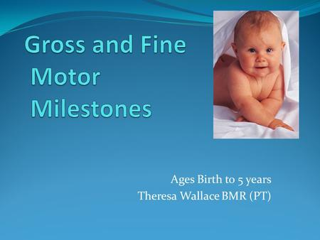 Gross and Fine Motor Milestones