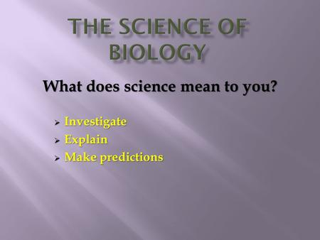 What does science mean to you?