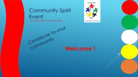 Community Spirit Event - Better Life With Community Spirit - Community Spirit Event - Better Life With Community Spirit - Contribute to your community.