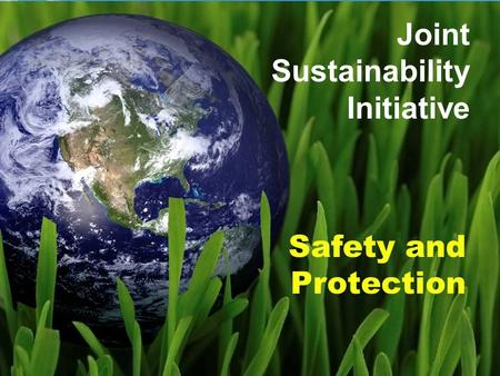 Safety and Protection Joint Sustainability Initiative.