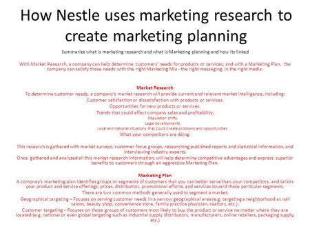 How Nestle uses marketing research to create marketing planning Summarize what is marketing research and what is Marketing planning and how its linked.