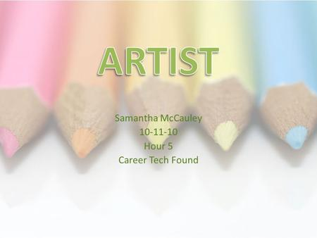 Samantha McCauley 10-11-10 Hour 5 Career Tech Found.