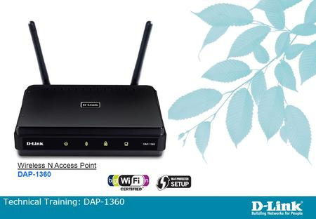 Technical Training: DAP-1360 Wireless N Access Point DAP-1360.