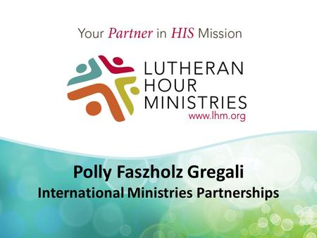 Polly Faszholz Gregali International Ministries Partnerships.