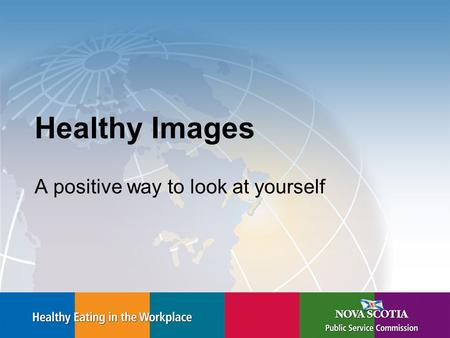 Healthy Images A positive way to look at yourself.