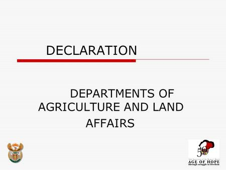 DECLARATION DEPARTMENTS OF AGRICULTURE AND LAND AFFAIRS.