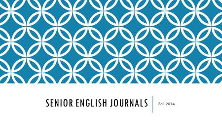 SENIOR ENGLISH JOURNALS Fall 2014. TUESDAY, AUGUST 26 TH  Silent Reading (entire hour)  Staple your research paper information together, paragraphs.