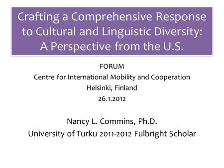 Crafting a Comprehensive Response to Cultural and Linguistic Diversity: A Perspective from the U.S. FORUM Centre for International Mobility and Cooperation.