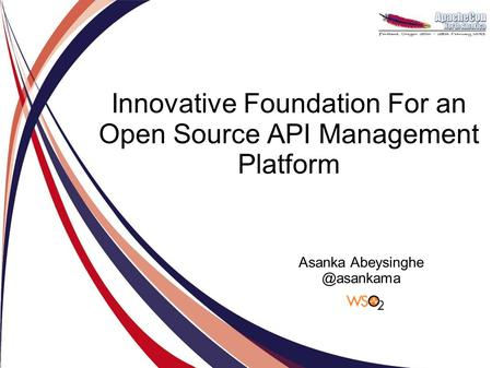 Innovative Foundation For an Open Source API Management Platform Asanka