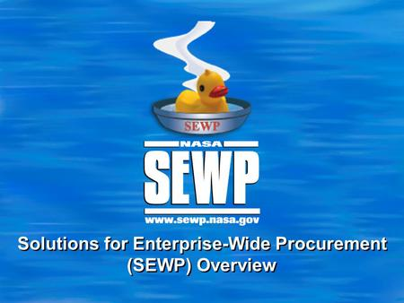Solutions for Enterprise-Wide Procurement (SEWP) Overview.