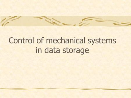 Control of mechanical systems in data storage. Collaborations in Data Storage STMicroelectronics – Agrate – MI Computer Mechanics Lab - UC Berkeley Prof.