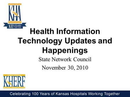Health Information Technology Updates and Happenings State Network Council November 30, 2010.