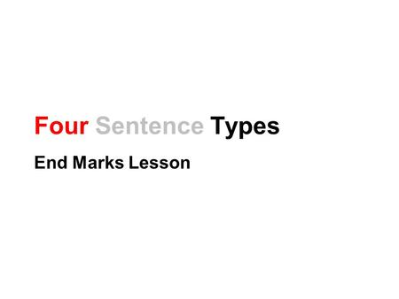 Four Sentence Types End Marks Lesson.