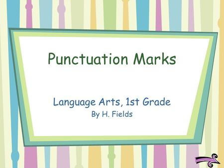 Punctuation Marks Language Arts, 1st Grade By H. Fields.