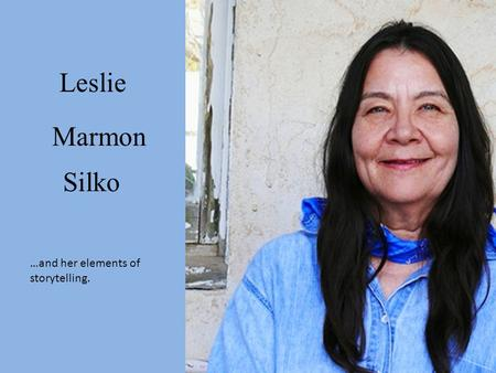 leslie marmon silko ceremony essay Need writing leslie marmon silko essay use our custom writing services or get access to database of 46 free essays samples about leslie marmon silko signup now and.