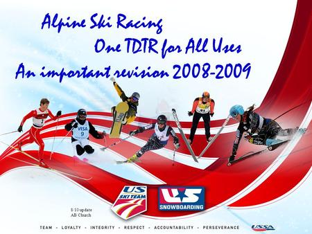 Alpine Ski Racing One TDTR for All Uses An important revision 2008-2009 8/10 update AB Church.