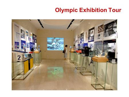 Olympic Exhibition Tour. New Technologies Athletics Rowing Swimming Broadcast technologies Scoreboards with Chinese.