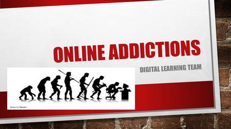 ONLINE ADDICTIONS DIGITAL LEARNING TEAM. STATISTICS - TOPIC #1.
