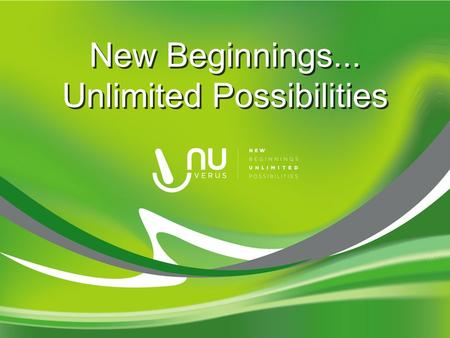 New Beginnings... Unlimited Possibilities New Beginnings... Unlimited Possibilities.