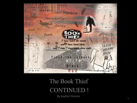The Book Thief CONTINUED ! By Kaylinn Thomas 1. Featuring …  Introduction  Reflection  Recovery  What next  Move on  Where to now  New life  Legacy.