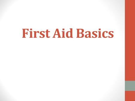 First Aid Basics. What are we are going to cover today? Deciding to Act Universal Precautions Good Samaritan Laws When/how to call 911? First Aid Kit.