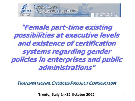 1 Female part-time existing possibilities at executive levels and existence of certification systems regarding gender policies in enterprises and public.