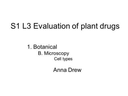 S1 L3 Evaluation of plant drugs