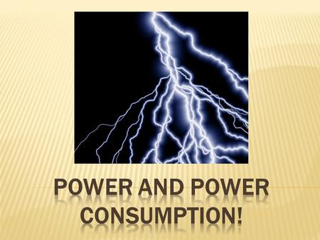  POWER: the rate of change in energy; also the rate at which work is done or energy is transformed  JOULE (J): the unit for measuring energy  WATT.