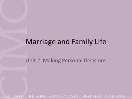 Marriage and Family Life Unit 2: Making Personal Decisions.