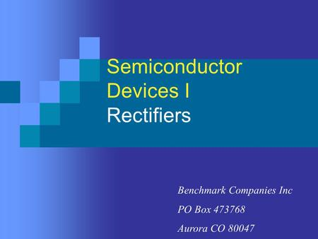 Semiconductor Devices I Rectifiers Benchmark Companies Inc PO Box 473768 Aurora CO 80047.