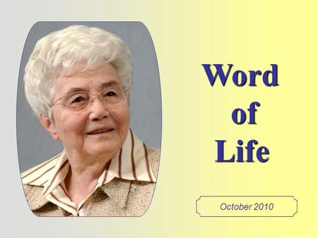 "Word of Life October 2010 ""You shall love your neighbor as yourself."" (Mt 22,39)"