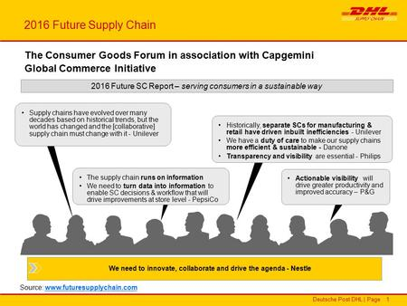 Deutsche Post DHL | Page 1 Supply chains have evolved over many decades based on historical trends, but the world has changed and the [collaborative] supply.