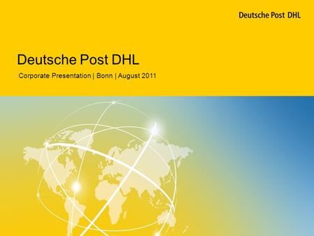 Corporate Presentation | Bonn | August 2011 Deutsche Post DHL.