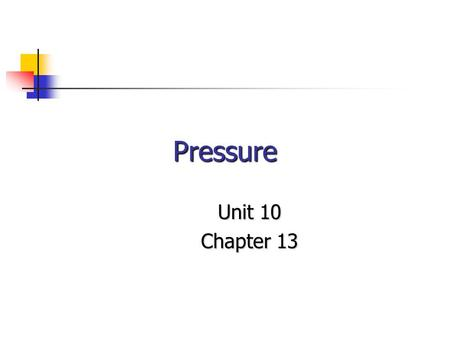 Pressure Unit 10 Chapter 13. The Weight of the World The atmosphere is 78% N 2, 21% O 2, 1% Ar, and < 1% other gases. The atmosphere is 78% N 2, 21% O.
