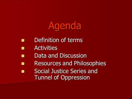 Agenda <strong>Definition</strong> of terms <strong>Definition</strong> of terms Activities Activities Data and Discussion Data and Discussion Resources and Philosophies Resources and Philosophies.