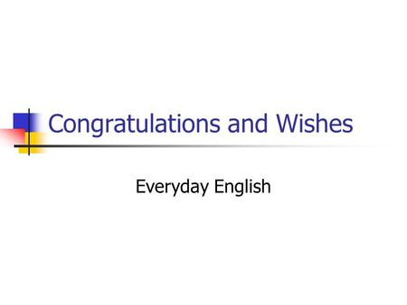 Congratulations and Wishes