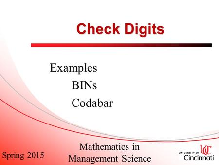 Spring 2015 Mathematics in Management Science Check Digits Examples BINs Codabar.