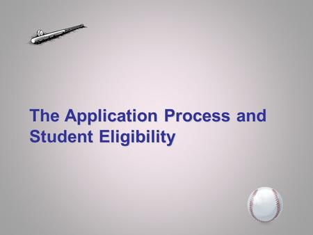 The Application Process and Student Eligibility.  Free Application for Federal Student Aid (FAFSA) is central element of federal student aid application.