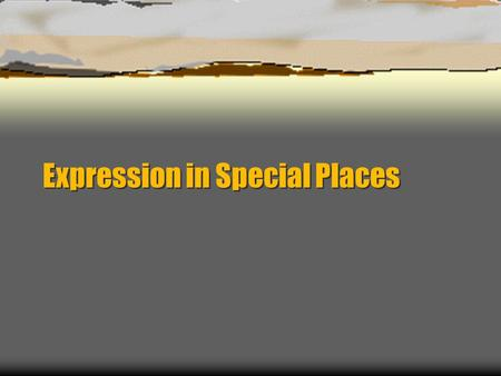 Expression in Special Places. Schools, military bases, and Prisons  These areas present special 1 st amendment problems.