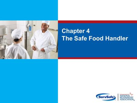 Chapter 4 The Safe Food Handler. Objectives: Avoiding personal behaviors that can contaminate food Washing and caring for hands Dressing for work and.