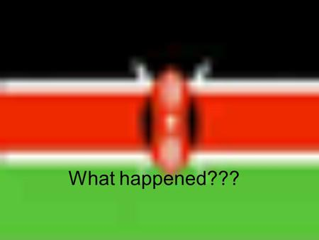 What happened??? When you think of Kenya, normally these are the pictures that come to mind: