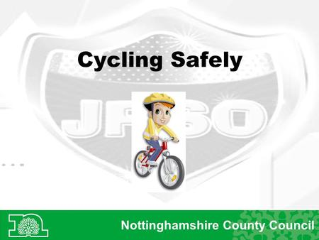 Cycling Safely Nottinghamshire County Council. Safer Cycling It's not a toy… Your bike is not a toy! When you ride your bike you are a 'road user'. This.