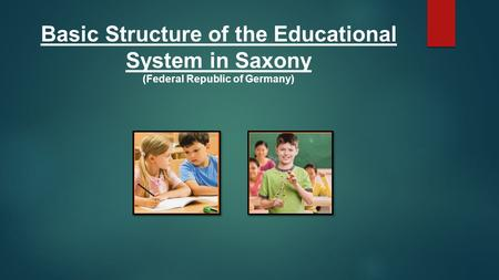 Basic Structure of the Educational System in Saxony (Federal Republic of Germany)
