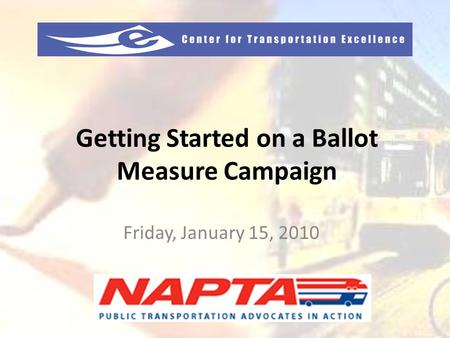 Getting Started on a Ballot Measure Campaign Friday, January 15, 2010.
