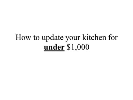 How to update your kitchen for under $1,000. This is the before picture Here were some of the issues: –Kitchen has 30+ year old cabinets. The white dishwasher.