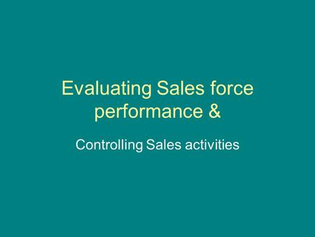Evaluating Sales force performance &