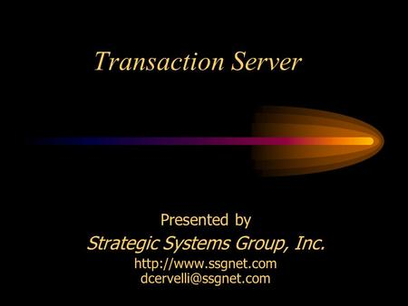 Transaction Server Presented by Strategic Systems Group, Inc.