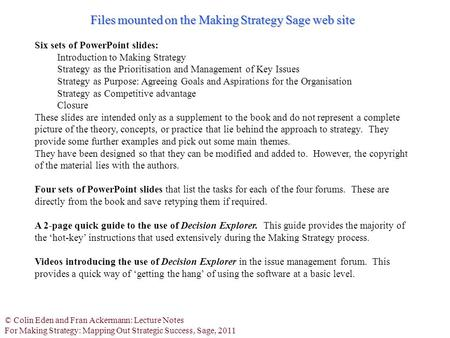© Colin Eden and Fran Ackermann: Lecture Notes For Making Strategy: Mapping Out Strategic Success, Sage, 2011 Files mounted on the Making Strategy Sage.
