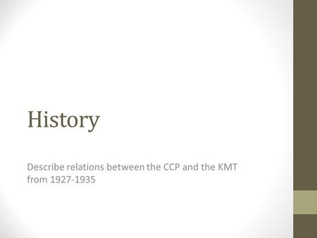 History Describe relations between the CCP and the KMT from 1927-1935.