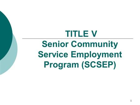1 TITLE V Senior Community Service Employment Program (SCSEP)